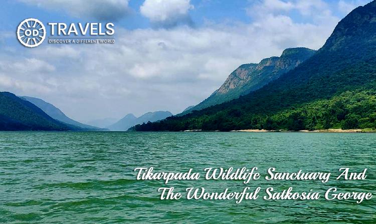 tikarpada wildlife sanctuary and  the wonderful satkosia george